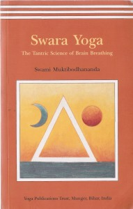 "Swami Muktibodhananda: ""Swara Yoga - The Tantric Science of Brain Breathing"""
