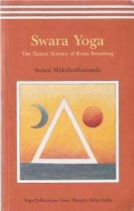 "Swami Muktibodhananda: ""Swara Yoga - The Tantric Science of Brain Breathing"""